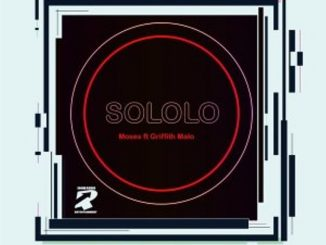 Sololo – Moses ft. Griffith Malo