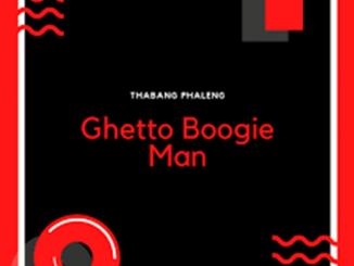 Thabang Phaleng – Ghetto Boogie Man