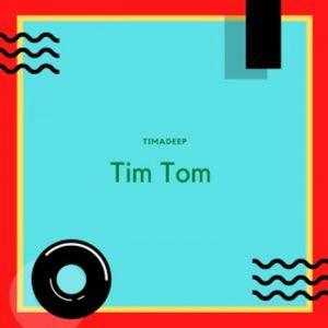 TimADeep – Luv 2 party,TimAdeep – Tim Tom EP