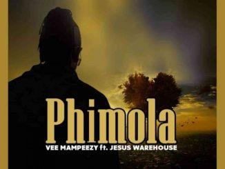 Vee Mampeezy Ft. Jesus Warehouse – Phimola