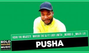 Vicho The Majesty – Pusha ft Mafedo The Dj & Various Artists