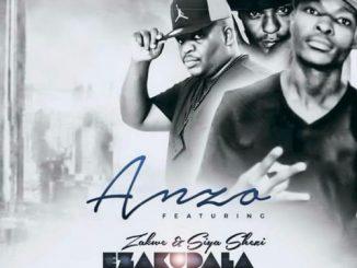 Anzo – Ezak'dala (Remix) ft. Siya Shezi & Zakwe,Anzo – Ezak'dala (Remix) ft. Siya Shezi & Zakwe