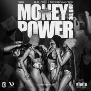 Chad – Money And The Power ft. A-Reece, Ex Global, Flame & Cello