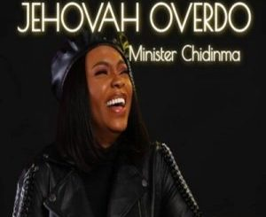 Chidinma – Jehovah Ovaerdo