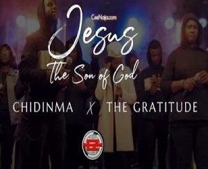 Chidinma – Jesus The Son Of God