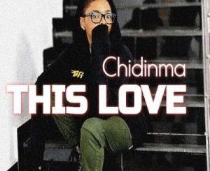 Chidinma Ekile -This Love