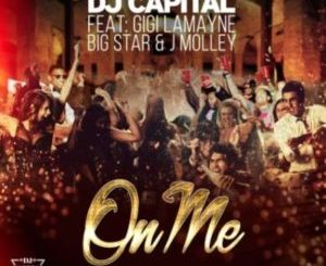 DJ Capital – On Me ft. Gigi Lamayne, Big Star & J Molley