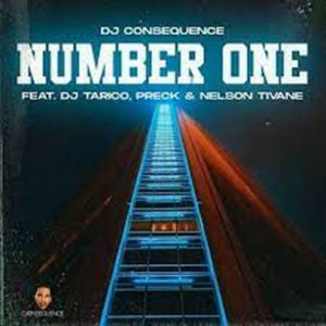 DJ Consequence – Number One Ft. DJ Tarico, Preck & Nelson Tivane