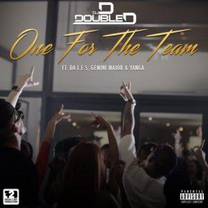 DJ D Double D – One For The Team ft. Da L.E.S, Gemini Major & Yanga