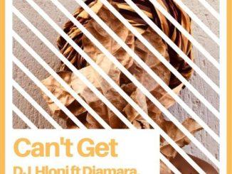 DJ Hloni – Can't Get (master) Ft. Diamara, Loxion Deep & Mr Sam