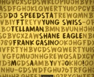 DJ Speedsta – Mayo ft. Yung Swiss, Tellaman, Shane Eagle, Frank Casino