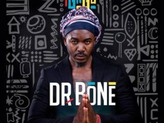 Dr Bone – iGagu EP,Dr. Bone – Want It Ft. Eternal Africa
