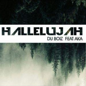 Du Boiz – Hallelujah ft. AKA