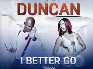 Duncan – I Better Go ft. Nadia Nakai