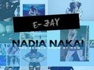 E-Jay – Nadia Nakai Video