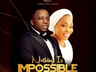 Eben – Nothing Is Impossible Ft.Tope Alabi