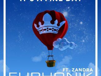 Euphonik – It's A Fine Day ft. Zandra Video,Euphonik – It's A Fine Day ft. Zandra