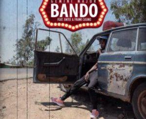 Gemini Major – Bando ft. Emtee & Frank Casino