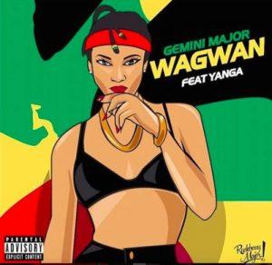 Gemini Major – Wagwan ft. Yanga