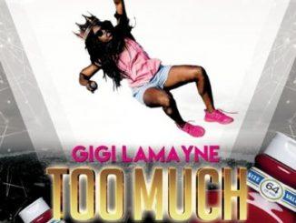 Gigi Lamayne – Too Much