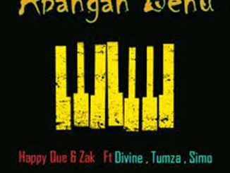 Happy Que & Zak – Abangan Benu Ft. Divine, Tumza & Simo