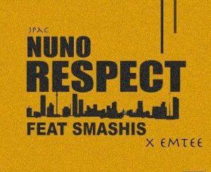 JPac Nuno – Respect ft. Emtee & Smashis
