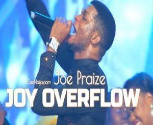 Joe Praise – Joy Overflow