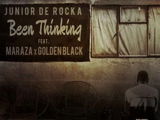 Junior De Rocka – Been Thinking ft. Maraza & Golden Black Video,Junior De Rocka – Been Thinking ft. Maraza & Golden Black