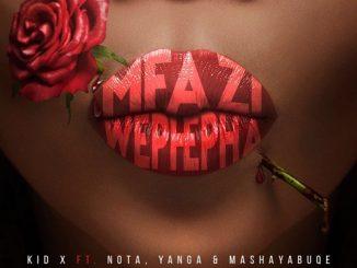 Kid X – Mfazi WePhepha feat. Yanga, NOTA & Mashayabuqe