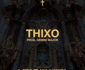 L-Tido – Thixo ft. AKA & Yanga
