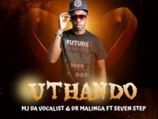 MJ Da Vocalist & Dr Malinga – uThando Ft. Seven Step