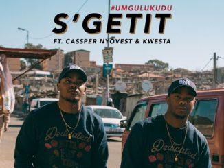 Major League – S'getit ft. Cassper Nyovest & Kwesta