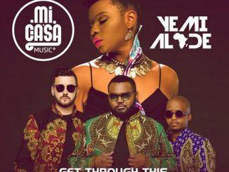 Mi Casa – Get Through This ft. Yemi Alade (Prod. by Maleek Berry)
