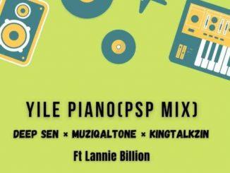 Muziqal Tone, Deep Sen & KingTalkzin – Yile Piano ft. Lannie Billion