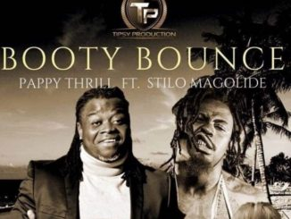 Pappy Thrill – Booty Bounce ft. Stilo Magolide