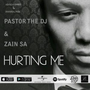Pastor The DJ – Hurting Me ft. Zain SA