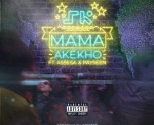 Skwatta Kamp – Mama Akekho ft. Assessa & Payseen