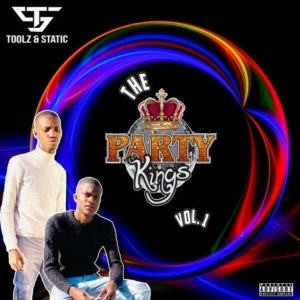 Toolz n Static – The Party Kings Vol 1 (Mixtape)