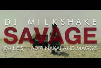 VIDEO: DJ Milkshake – Savage ft. Da L.E.S, Nadia Nakai & Maggz