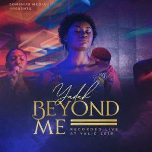 Yadah -You Look Beyond Me