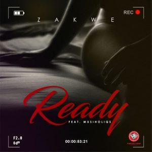 Zakwe – Ready ft. Musiholiqs