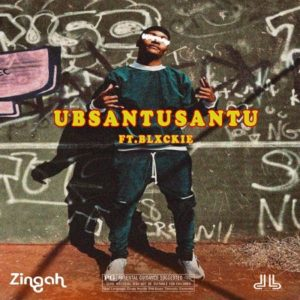 Zingah – Ubsantusantu ft Blxckie VideoZingah – Ubsantusantu Ft. Blxckie