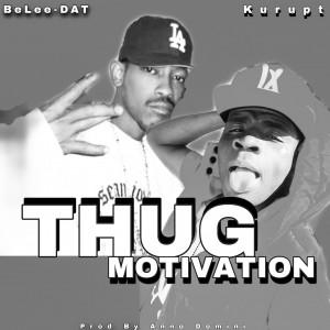 BeLee DAT - Thug Motivation (Ft. Kurupt)