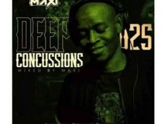 DJ Maxi – Deep Concussions 025