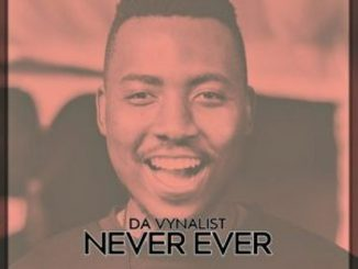 Da Vynalist – Never Ever