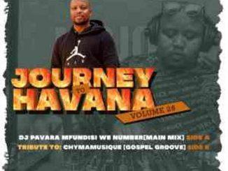 Dj Pavara (Mfundisi we Number) – Journey to Havana Vol. 26 Mix