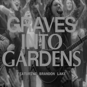 Elevation Worship – Grave Into Gardens Ft. Brandon