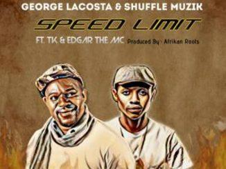 George Lacosta & Shuffle Muzik – Speed Limit ft. TK & Edgar The MC