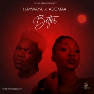 Haywaya ft. Adomaa – Better