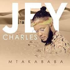 Jey Charles – Mtakababa